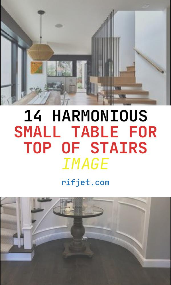 14 Harmonious Small Table for top Of Stairs Image