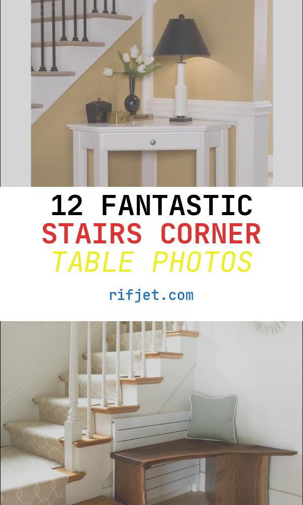 Stairs Corner Table Elegant 20 astonishing Corner Foyer Table Picture Ideas