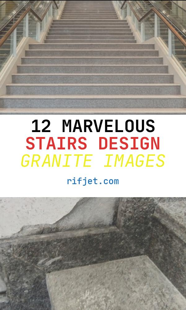 12 Marvelous Stairs Design Granite Images