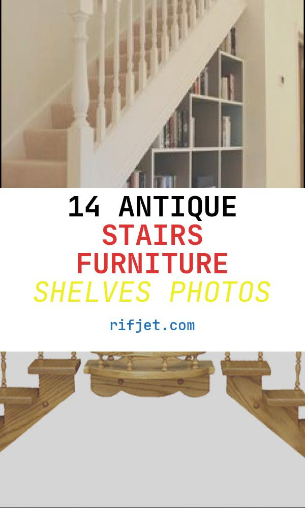 14 Antique Stairs Furniture Shelves Photos