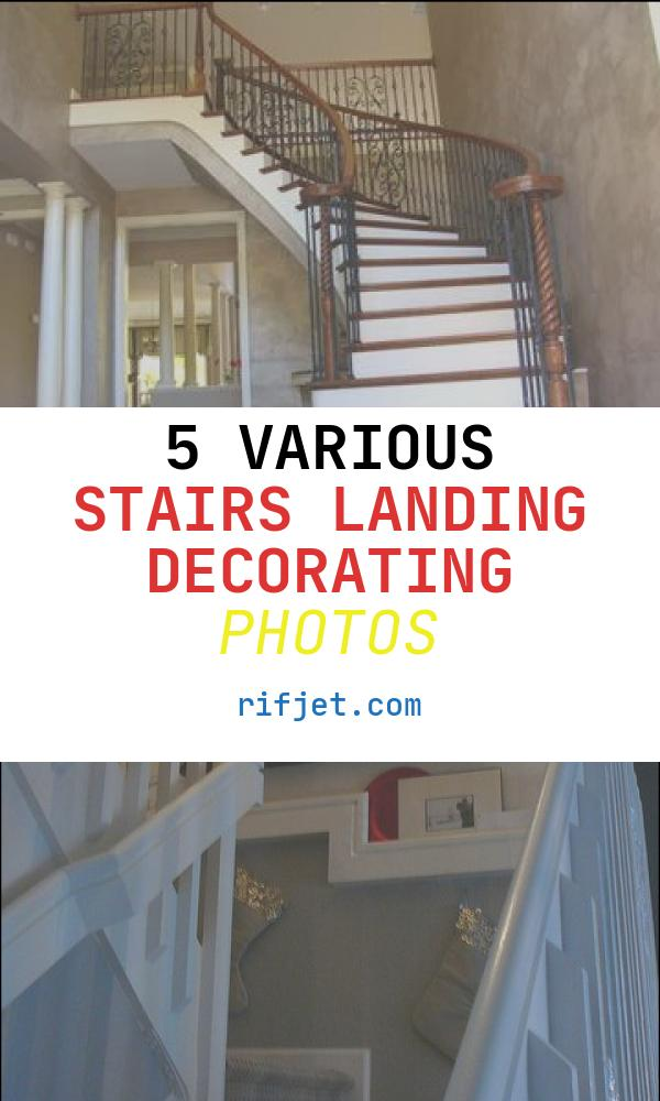 5 Various Stairs Landing Decorating Photos