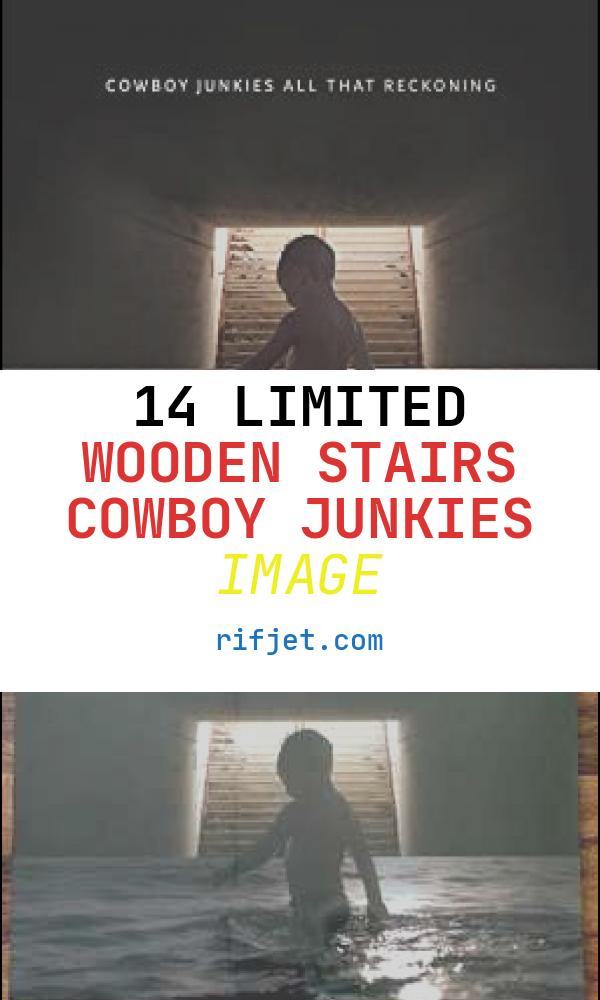 14 Limited Wooden Stairs Cowboy Junkies Image