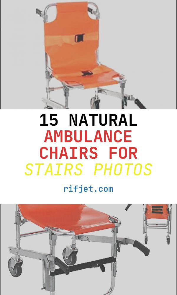 15 Natural Ambulance Chairs for Stairs Photos