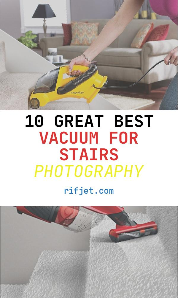 Best Vacuum for Stairs New Best Vacuum for Stairs Apr 2018 top 10 Stair Vacuum