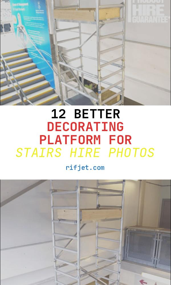 Decorating Platform for Stairs Hire Inspirational Stairway tower for Hire 3m Platform