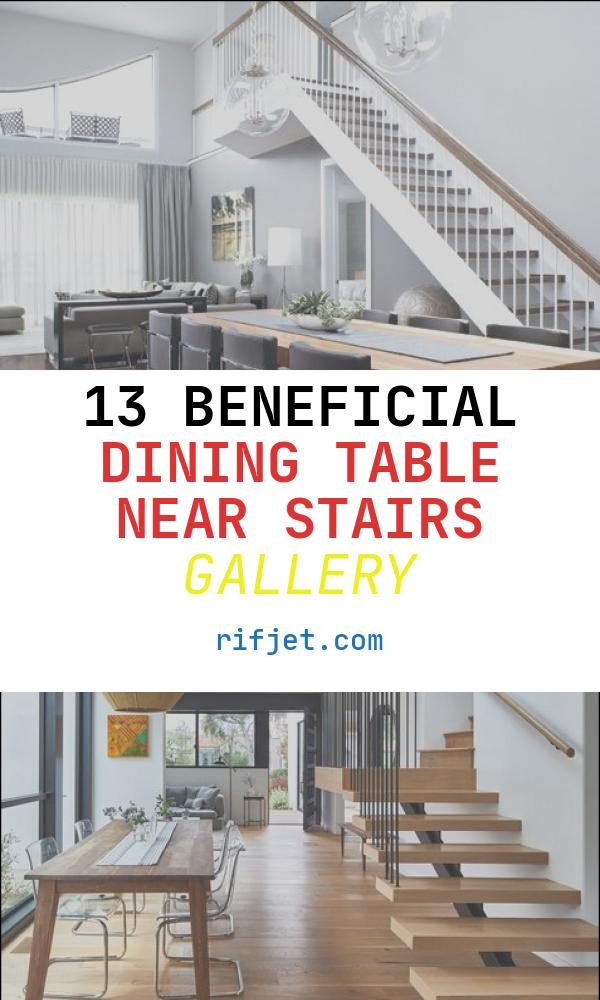 13 Beneficial Dining Table Near Stairs Gallery