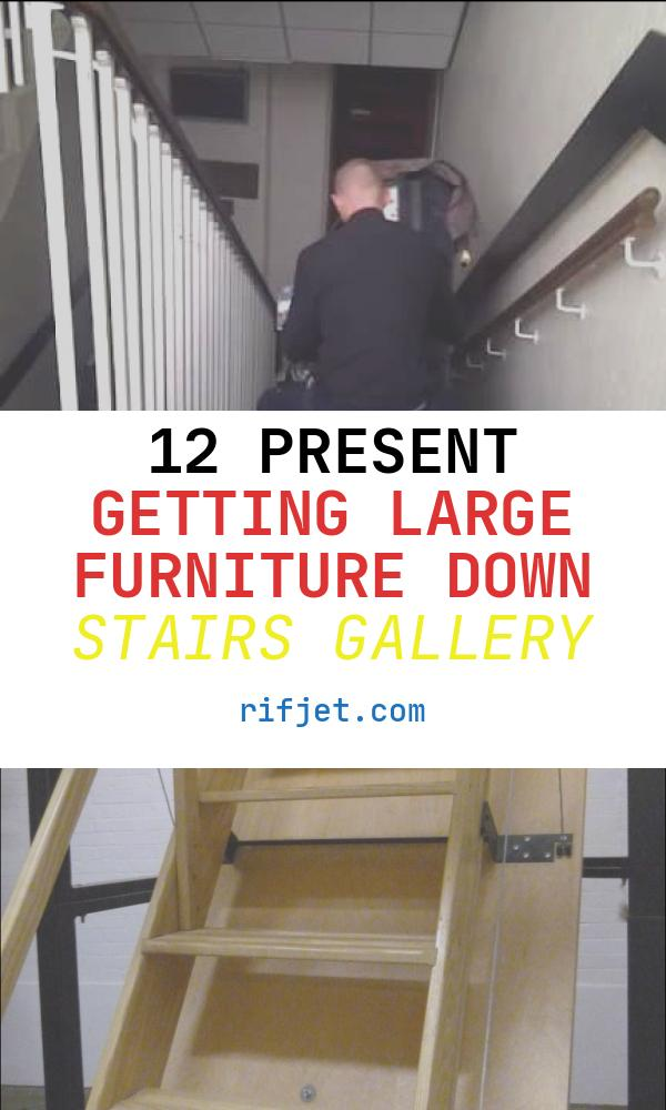 12 Present Getting Large Furniture Down Stairs Gallery