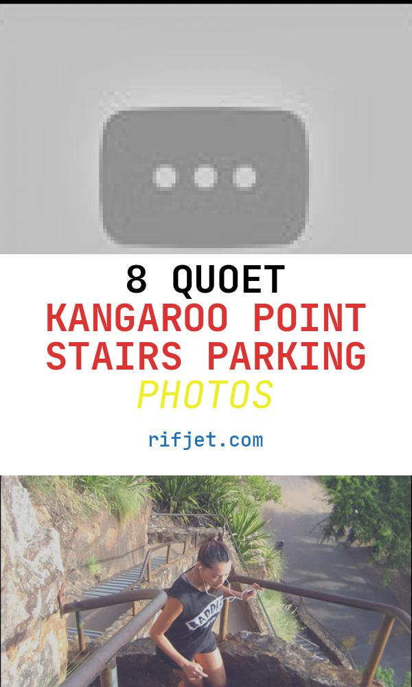 8 Quoet Kangaroo Point Stairs Parking Photos
