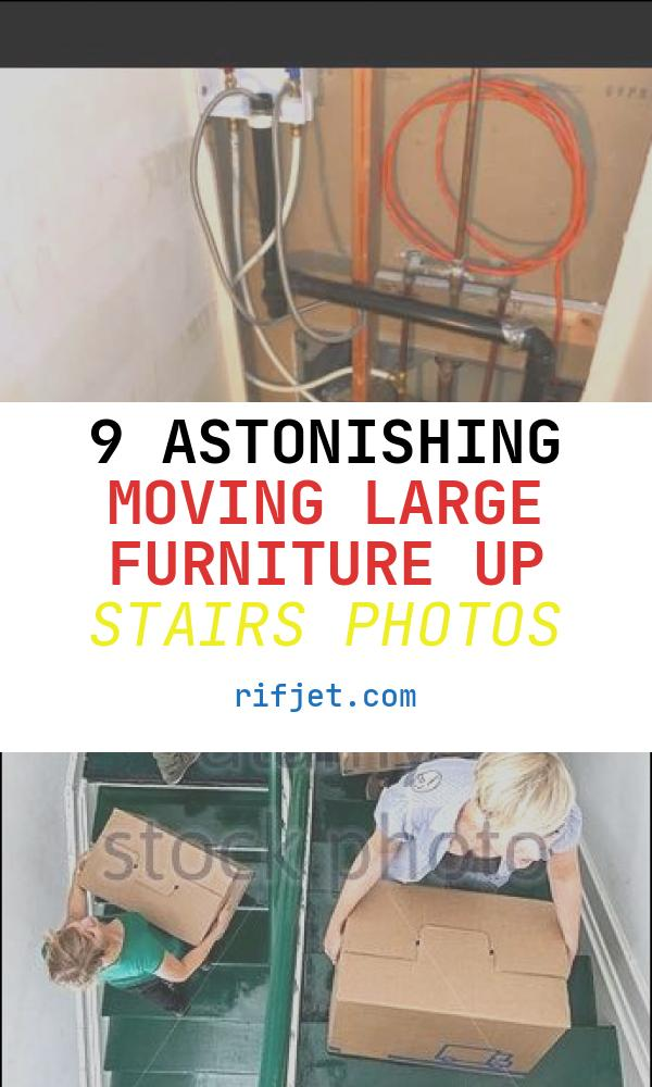 9 astonishing Moving Large Furniture Up Stairs Photos