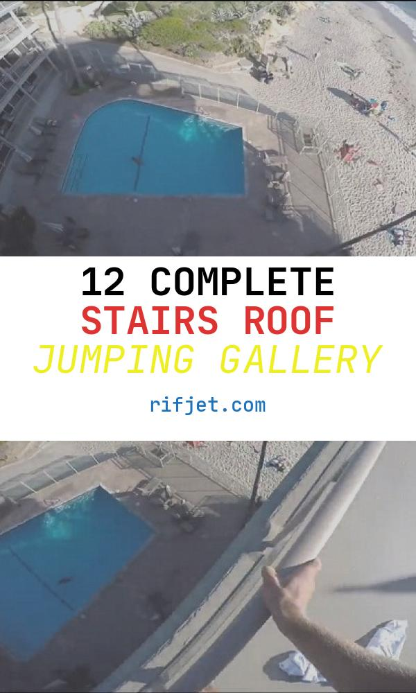 12 Complete Stairs Roof Jumping Gallery