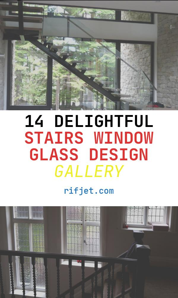 14 Delightful Stairs Window Glass Design Gallery