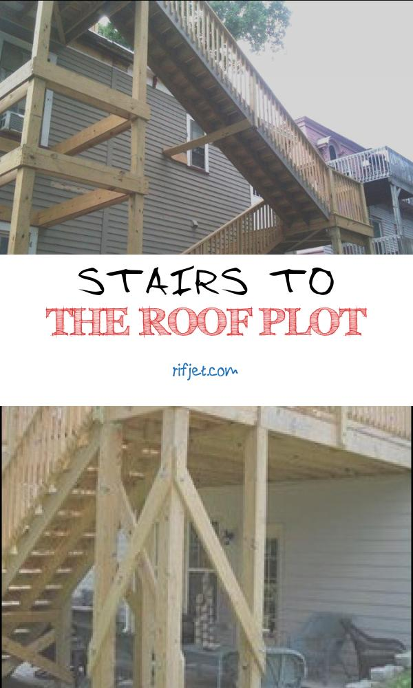 Stairs to the Roof Plot Awesome A D Peterson Decks