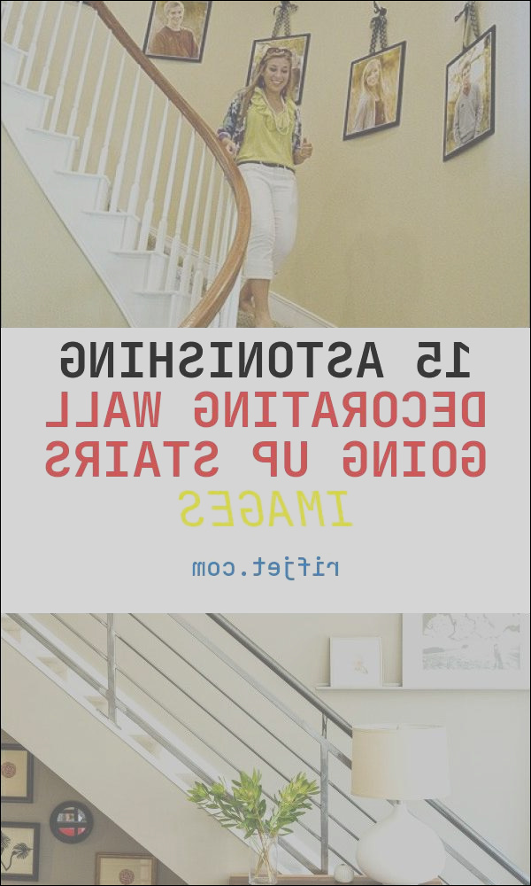 15 astonishing decorating wall going up stairs images