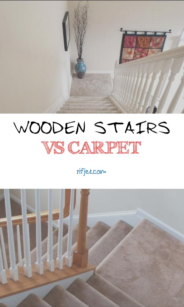 Wooden Stairs Vs Carpet Luxury Carpet or Wood Stairs which is the Best Option