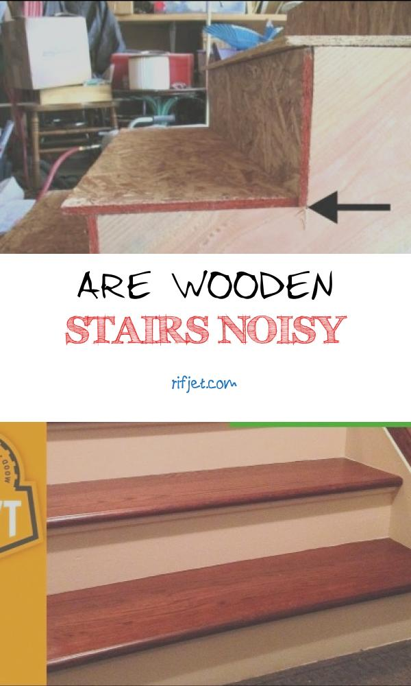 Are Wooden Stairs Noisy Best Of Wooden Stairs Noisy In 2020