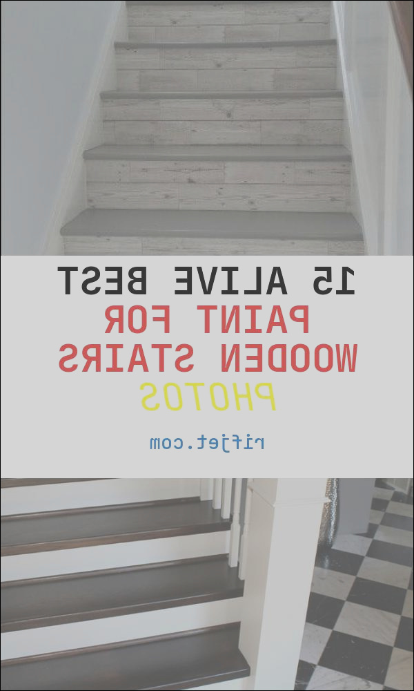 15 alive best paint for wooden stairs photos