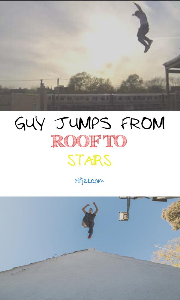 12 Valuable Guy Jumps From Roof to Stairs Gallery